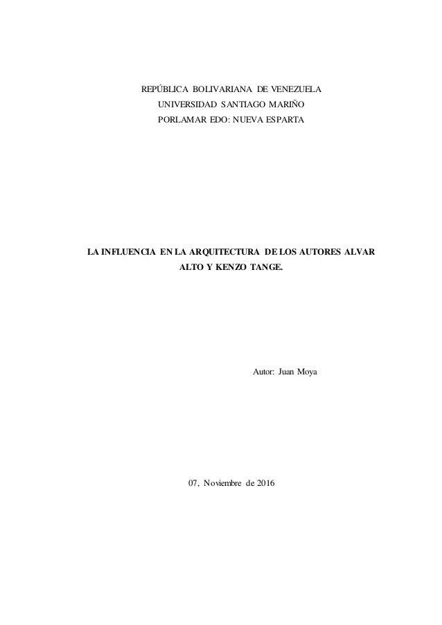 REPÚBLICA BOLIVARIANA DE VENEZUELA UNIVERSIDAD SANTIAGO MARIÑO PORLAMAR EDO: NUEVA ESPARTA LA INFLUENCIA EN LA ARQUITECTUR...