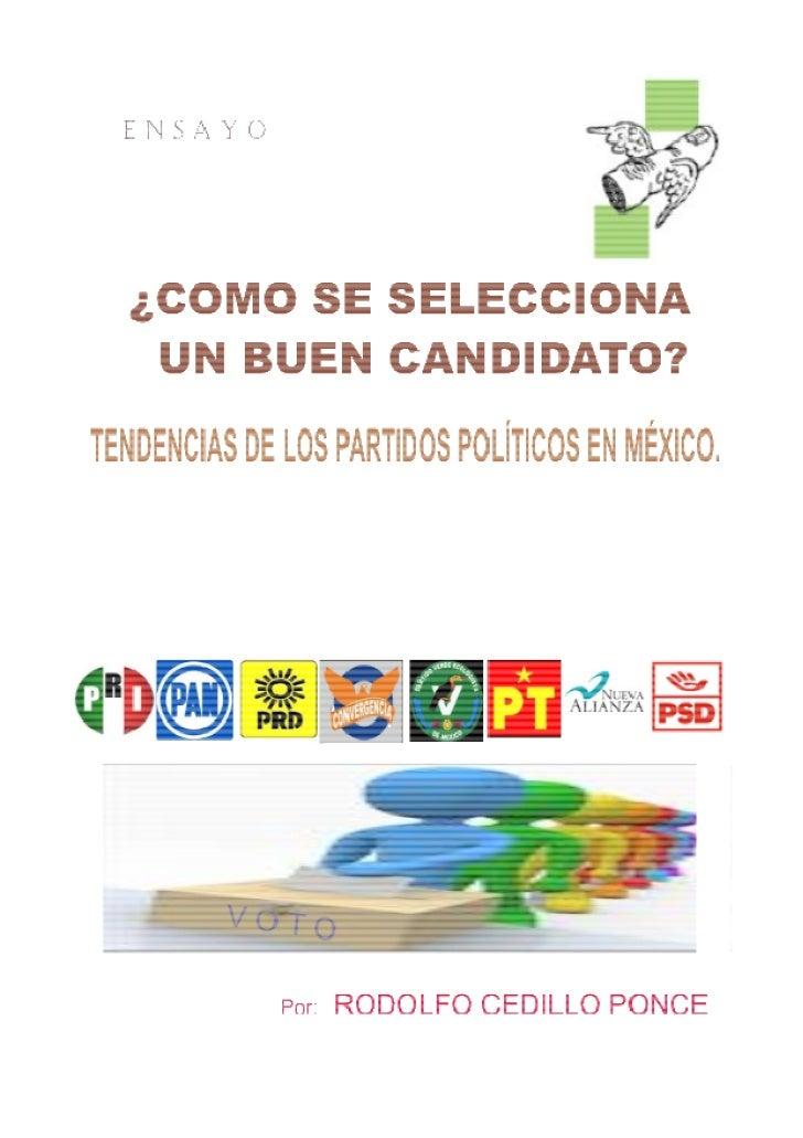 A modo de introducción, este trabajo tiene como finalidad examinar la manera en que los partidos políticos en México selec...