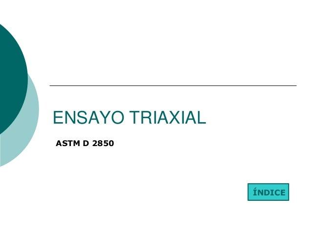 ENSAYO TRIAXIAL ÍNDICE ASTM D 2850