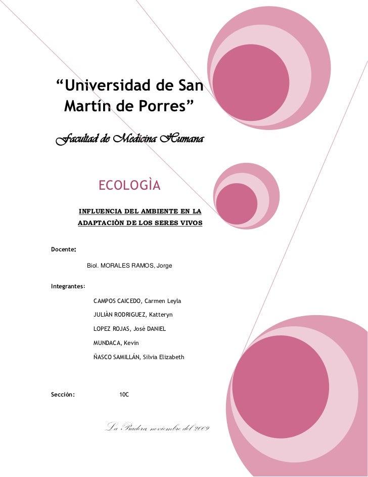 """""""Universidad de San Martín de Porres""""Facultad de Medicina HumanaECOLOGÌAINFLUENCIA DEL AMBIENTE EN LA ADAPTACIÒN DE LOS SE..."""