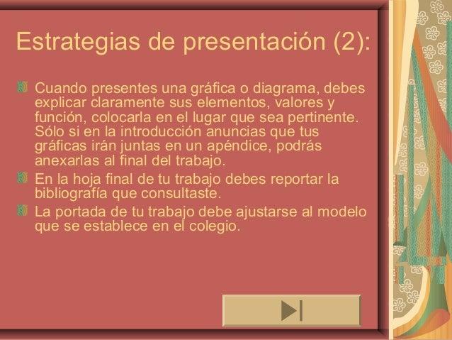 Estrategias de presentación (2): Cuando presentes una gráfica o diagrama, debes explicar claramente sus elementos, valores...