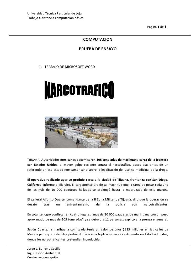 COMPUTACION<br />PRUEBA DE ENSAYO<br />TRABAJO DE MICROSOFT WORD<br />TIJUANA. Autoridades mexicanas decomisaron 105 tonel...