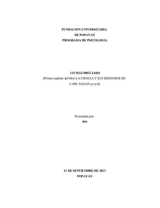 FUNDACION UNIVERSITARIA DE POPAYAN PROGRAMA DE PSICOLOGIA LO MÁS PRECIADO (Primer capítulo del libro LA CIENCIA Y SUS DEMO...