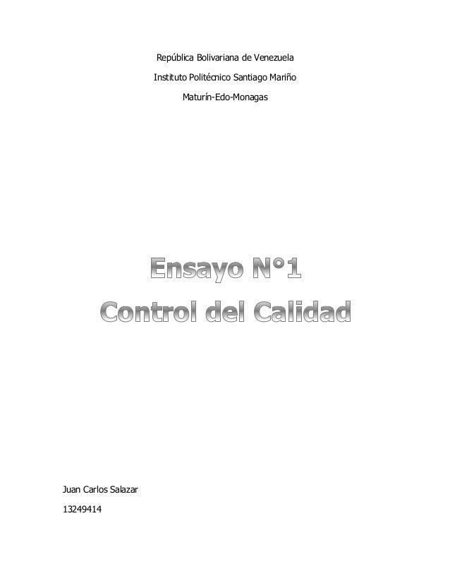 República Bolivariana de Venezuela Instituto Politécnico Santiago Mariño Maturín-Edo-Monagas Juan Carlos Salazar 13249414