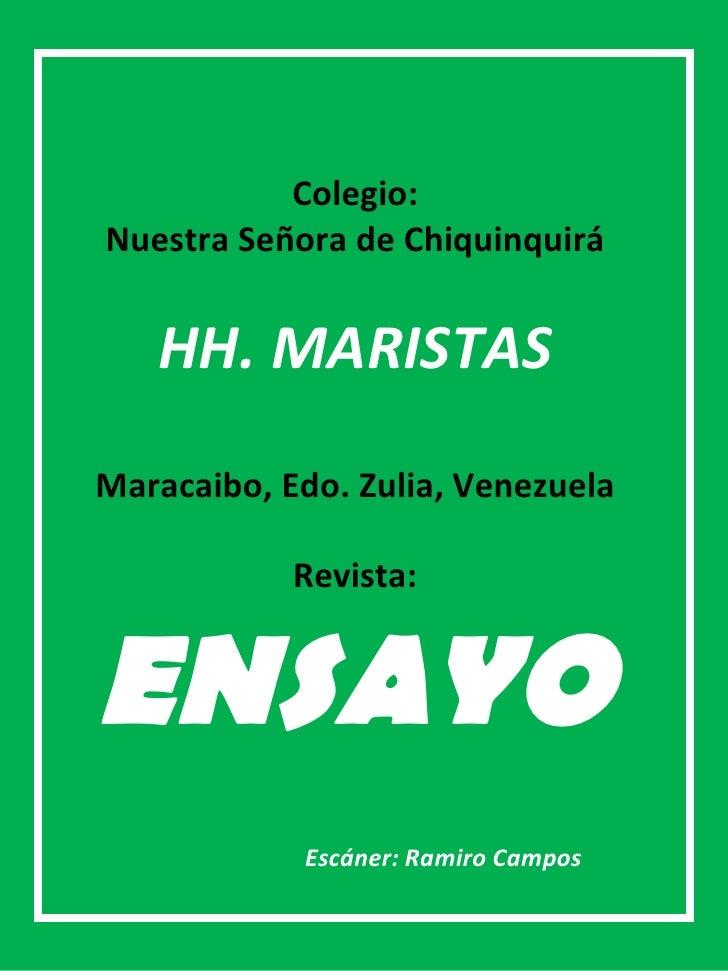 Colegio: Nuestra Señora de Chiquinquirá      HH. MARISTAS Maracaibo, Edo. Zulia, Venezuela              Revista:   ENSAYO ...