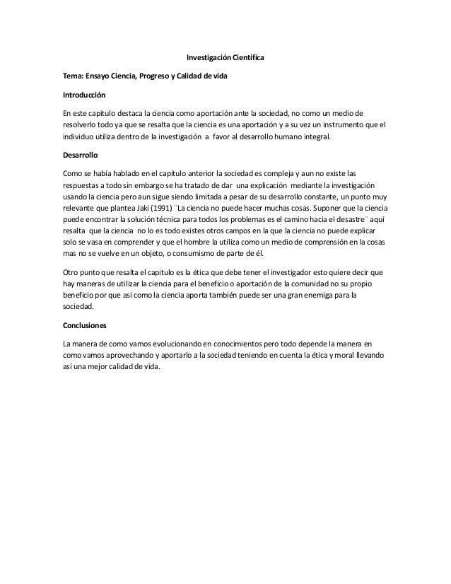 Investigación CientíficaTema: Ensayo Ciencia, Progreso y Calidad de vidaIntroducciónEn este capitulo destaca la ciencia co...