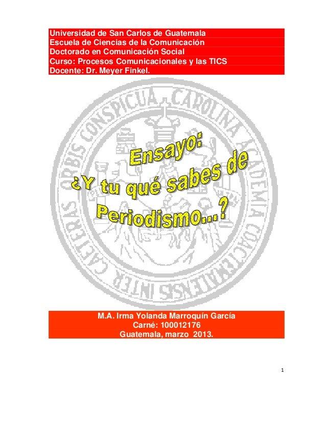 Universidad de San Carlos de GuatemalaEscuela de Ciencias de la ComunicaciónDoctorado en Comunicación SocialCurso: Proceso...