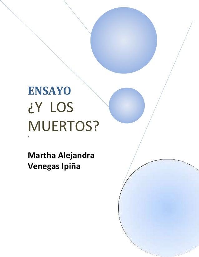 ENSAYO¿Y LOSMUERTOS?'Martha AlejandraVenegas Ipiña