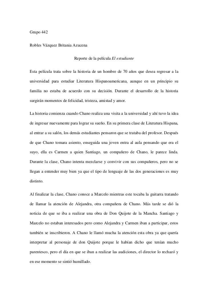 Grupo 442<br />Robles Vázquez Britania Azucena<br />Reporte de la película El estudiante<br />Esta película trata sobre la...