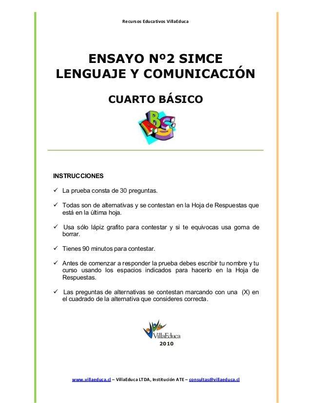 Recursos Educativos VillaEduca ENSAYO Nº2 SIMCE LENGUAJE Y COMUNICACIÓN CUARTO BÁSICO INSTRUCCIONES  La prueba consta de ...