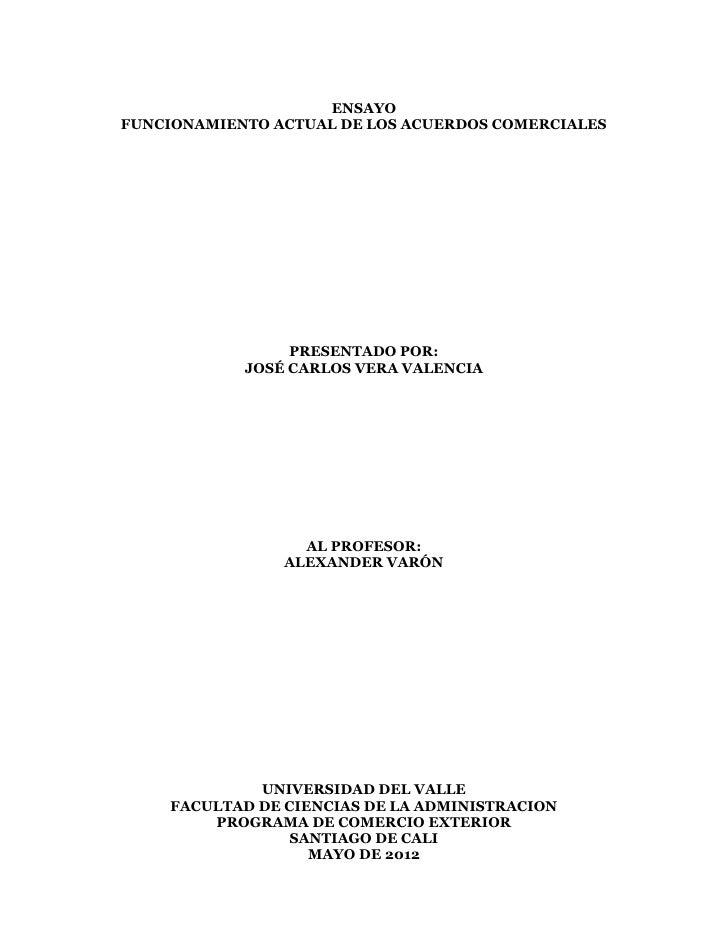 ENSAYOFUNCIONAMIENTO ACTUAL DE LOS ACUERDOS COMERCIALES                 PRESENTADO POR:            JOSÉ CARLOS VERA VALENC...
