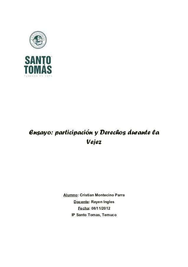 Ensayo: participación y Derechos durante la                   Vejez           Alumno: Cristian Montecino Parra            ...
