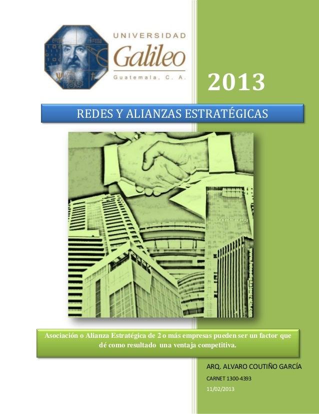 2013          REDES Y ALIANZAS ESTRATÉGICASAsociación o Alianza Estratégica de 2 o más empresas pueden ser un factor que  ...