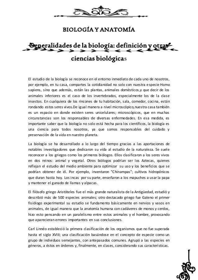 BIOLOGÍA Y ANATOMÍA Generalidades de la biología: definición y otras ciencias biológicas El estudio de la biología se reco...