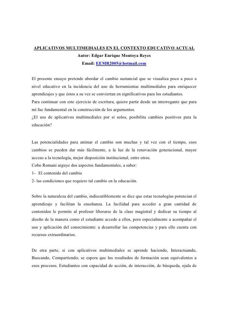 APLICATIVOS MULTIMEDIALES EN EL CONTEXTO EDUCATIVO ACTUAL                             Autor: Edgar Enrique Montoya Reyes  ...