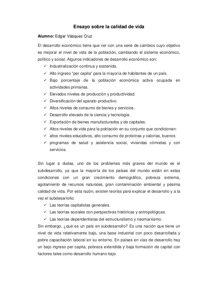 Ensayo sobre la calidad de vidaAlumno: Edgar Vásquez CruzEl desarrollo económico tiene que ver con una serie de cambios cu...