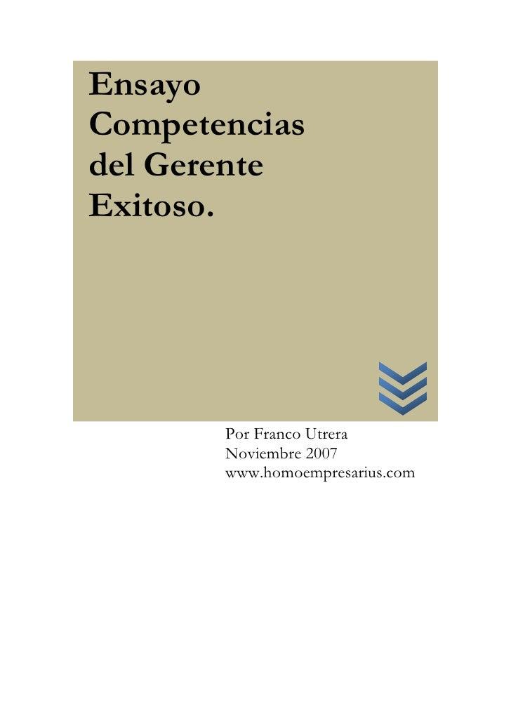 EnsayoCompetenciasdel GerenteExitoso.       Por Franco Utrera       Noviembre 2007       www.homoempresarius.com