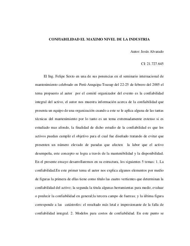 CONFIABILIDAD EL MAXIMO NIVEL DE LA INDUSTRIA Autor: Jesús Alvarado CI: 21.727.645 El Ing. Felipe Sexto en una de sus pone...