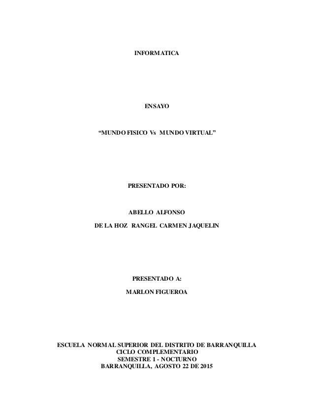 "INFORMATICA ENSAYO ""MUNDO FISICO Vs MUNDO VIRTUAL"" PRESENTADO POR: ABELLO ALFONSO DE LA HOZ RANGEL CARMEN JAQUELIN PRESENT..."