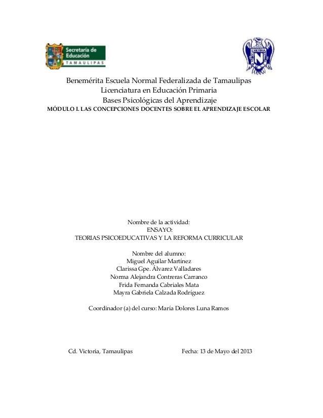 Benemérita Escuela Normal Federalizada de TamaulipasLicenciatura en Educación PrimariaBases Psicológicas del AprendizajeMÓ...