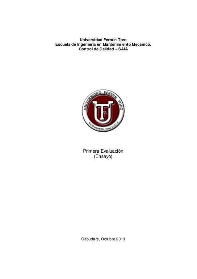Universidad Fermín Toro Escuela de Ingeniería en Mantenimiento Mecánico. Control de Calidad – SAIA  Primera Evaluación (En...