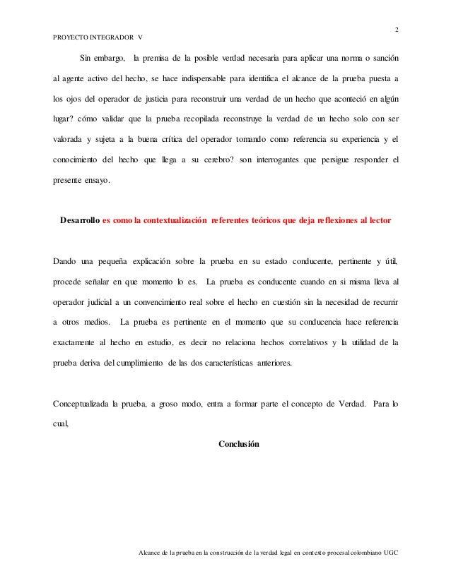 2 PROYECTO INTEGRADOR V Alcance de la prueba en la construcción de la verdad legal en contexto procesal colombiano UGC Sin...