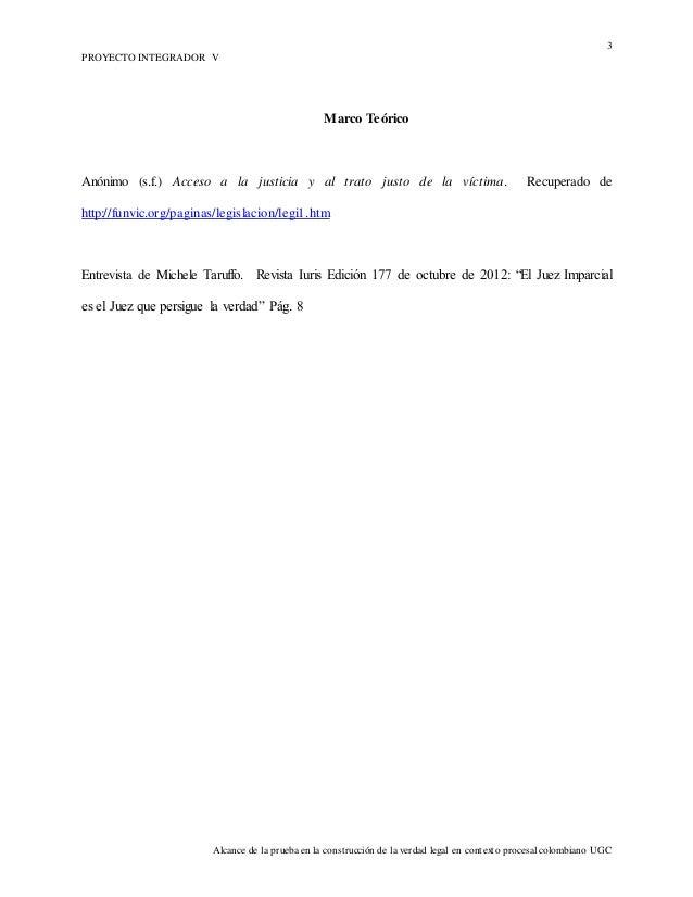 3 PROYECTO INTEGRADOR V Alcance de la prueba en la construcción de la verdad legal en contexto procesal colombiano UGC Mar...
