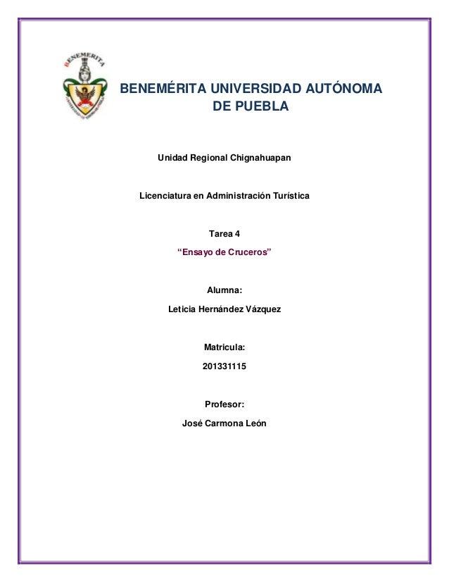 BENEMÉRITA UNIVERSIDAD AUTÓNOMA DE PUEBLA  Unidad Regional Chignahuapan  Licenciatura en Administración Turística  Tarea 4...