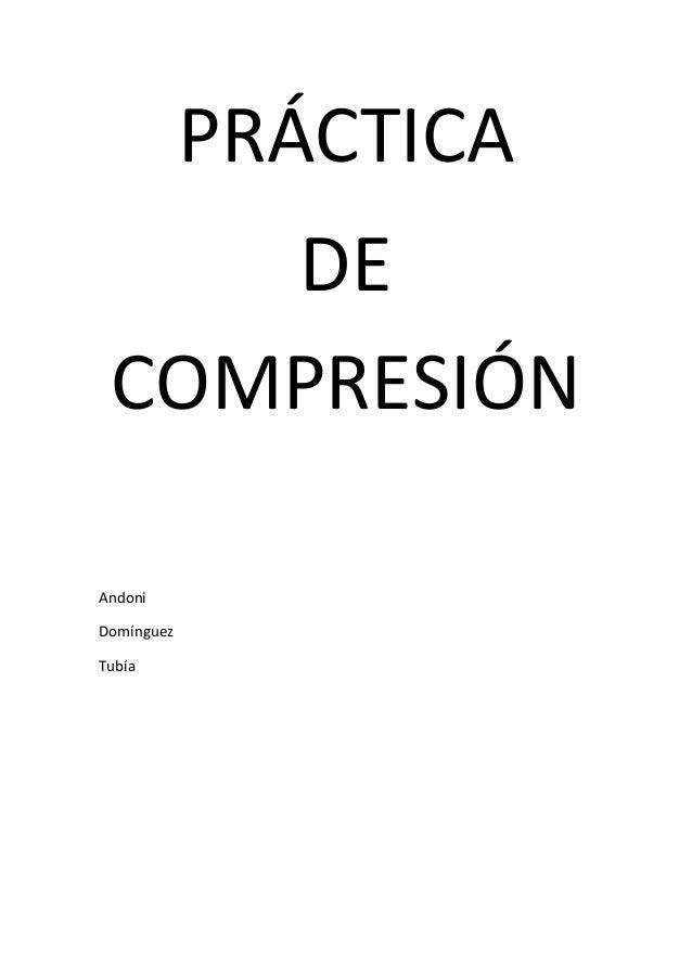 PRÁCTICA       DE    COMPRESIÓNAndoniDomínguezTubía