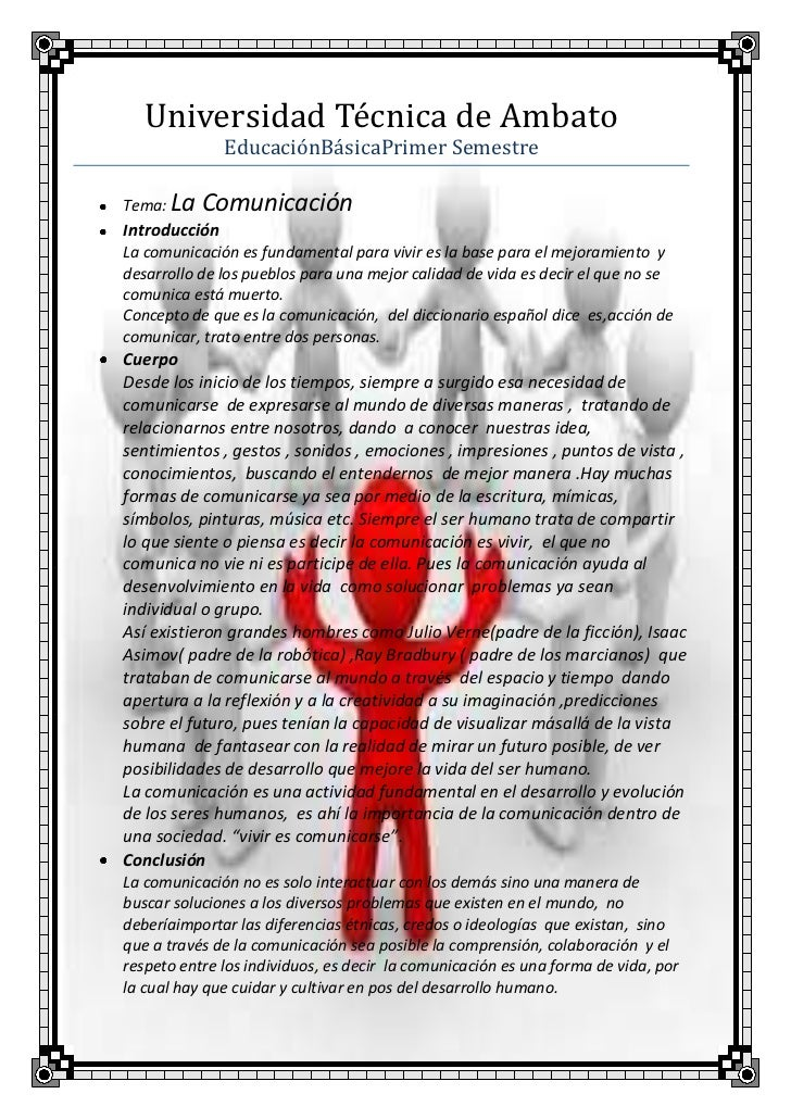 Universidad Técnica de Ambato              EducaciónBásicaPrimer SemestreTema: La ComunicaciónIntroducciónLa comunicación ...