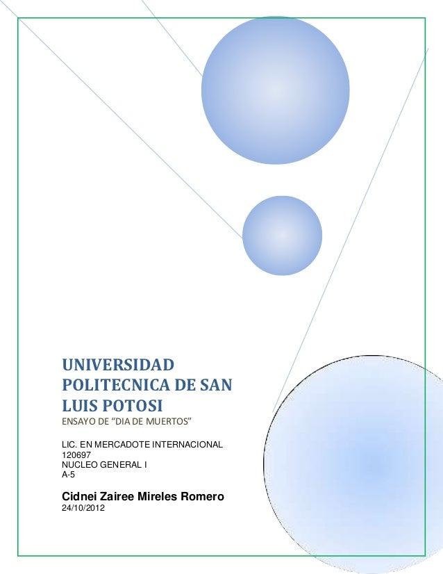 """UNIVERSIDADPOLITECNICA DE SANLUIS POTOSIENSAYO DE """"DIA DE MUERTOS""""LIC. EN MERCADOTE INTERNACIONAL120697NUCLEO GENERAL IA-5..."""