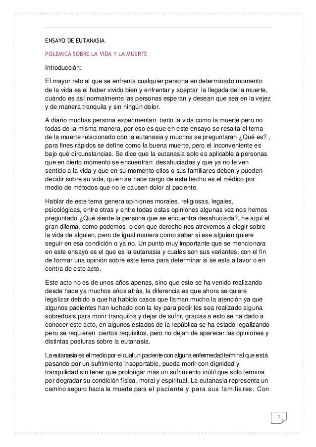 ENSAYO DE EUTANASIA POLEMICA SOBRE LA VIDA Y LA MUERTE  Introducción: El mayor reto al que se enfrenta cualquier persona e...