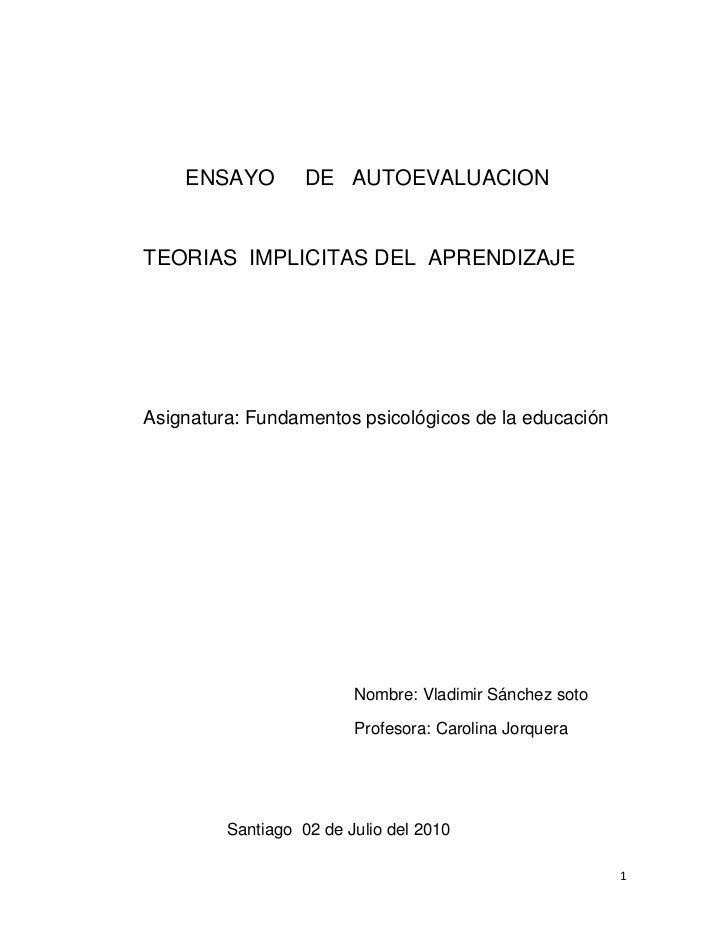 ENSAYO     DE   AUTOEVALUACION<br />TEORIAS  IMPLICITAS DEL  APRENDIZAJE<br />Asignatura: Fundamentos psicológicos de la e...