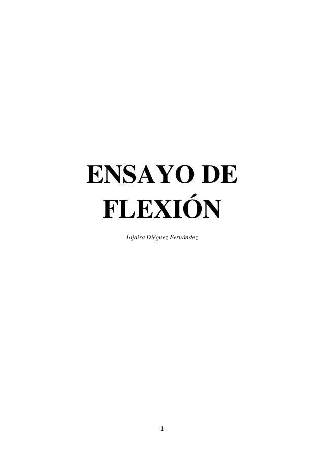 ENSAYO DE FLEXIÓN  Iajaira Diéguez Fernández             1