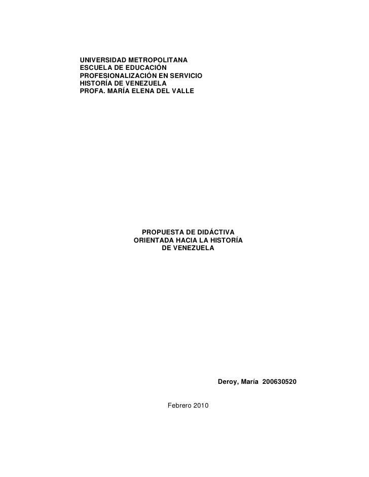 UNIVERSIDAD METROPOLITANA ESCUELA DE EDUCACIÓN PROFESIONALIZACIÓN EN SERVICIO HISTORÍA DE VENEZUELA PROFA. MARÍA ELENA DEL...