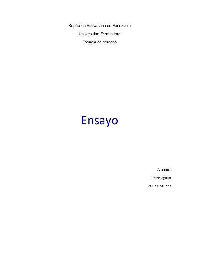 República Bolivariana de Venezuela Universidad Fermín toro Escuela de derecho Ensayo Alumno: Deibis Aguilar C.I: 20.541.501