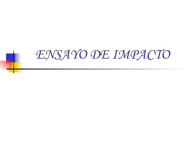 ENSAYO DE IMPACTO
