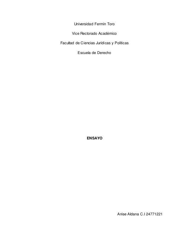 Universidad Fermín Toro Vice Rectorado Académico Facultad de Ciencias Jurídicas y Políticas Escuela de Derecho ENSAYO Anis...