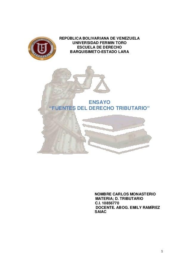 """1 REPÚBLICA BOLIVARIANA DE VENEZUELA UNIVERSIDAD FERMIN TORO ESCUELA DE DERECHO BARQUISIMETO-ESTADO LARA ENSAYO """"FUENTES D..."""