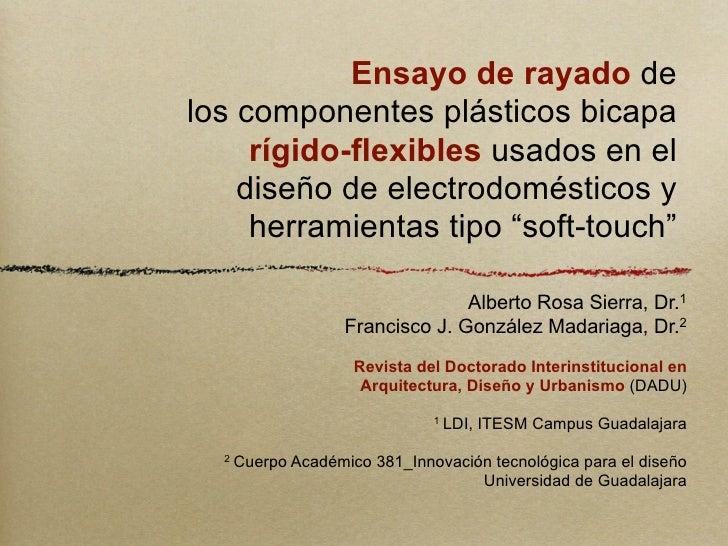 Ensayo de rayado de los componentes plásticos bicapa      rígido-flexibles usados en el     diseño de electrodomésticos y ...