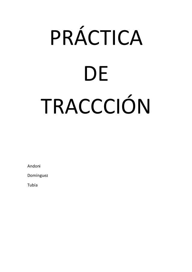 PRÁCTICA            DE         TRACCCIÓNAndoniDomínguezTubía