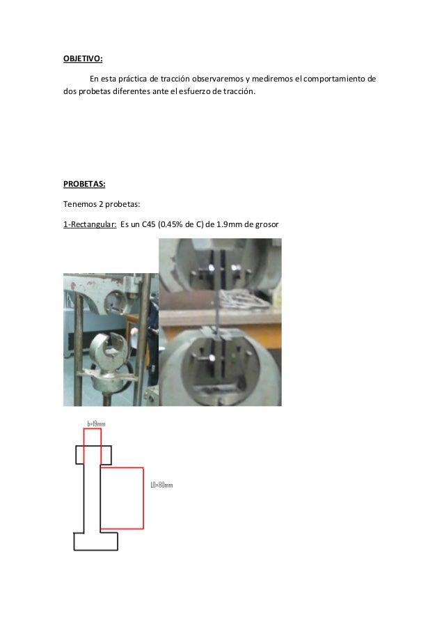 OBJETIVO:       Enestaprácticadetracciónobservaremosymediremoselcomportamientodedosprobetasdiferentesantee...