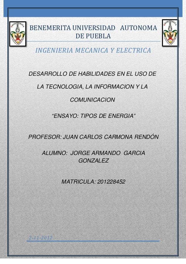 BENEMERITA UNIVERSIDAD AUTONOMA            DE PUEBLA  INGENIERIA MECANICA Y ELECTRICADESARROLLO DE HABILIDADES EN EL USO D...