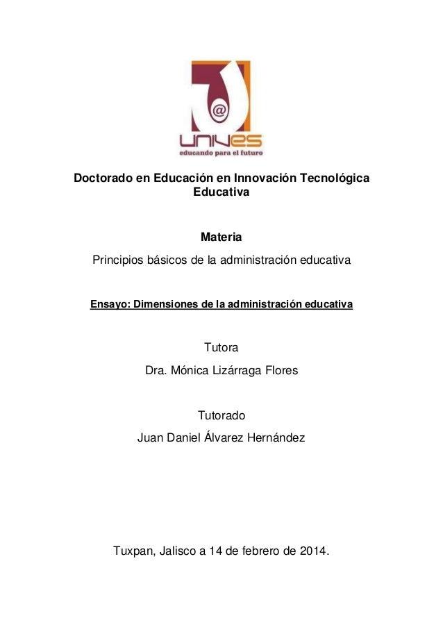 Doctorado en Educación en Innovación Tecnológica Educativa Materia Principios básicos de la administración educativa Ensay...