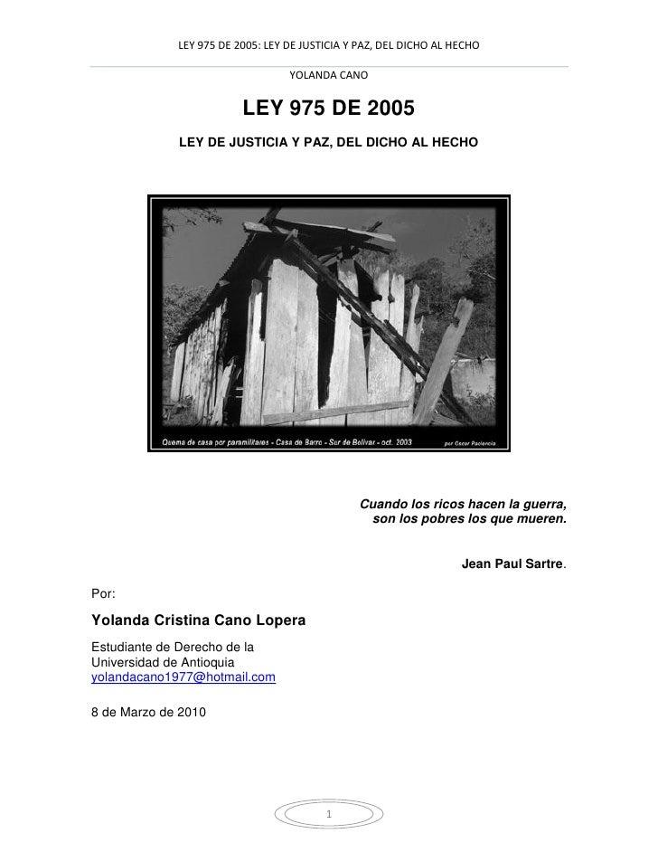LEY 975 DE 2005: LEY DE JUSTICIA Y PAZ, DEL DICHO AL HECHO                                    YOLANDA CANO                ...
