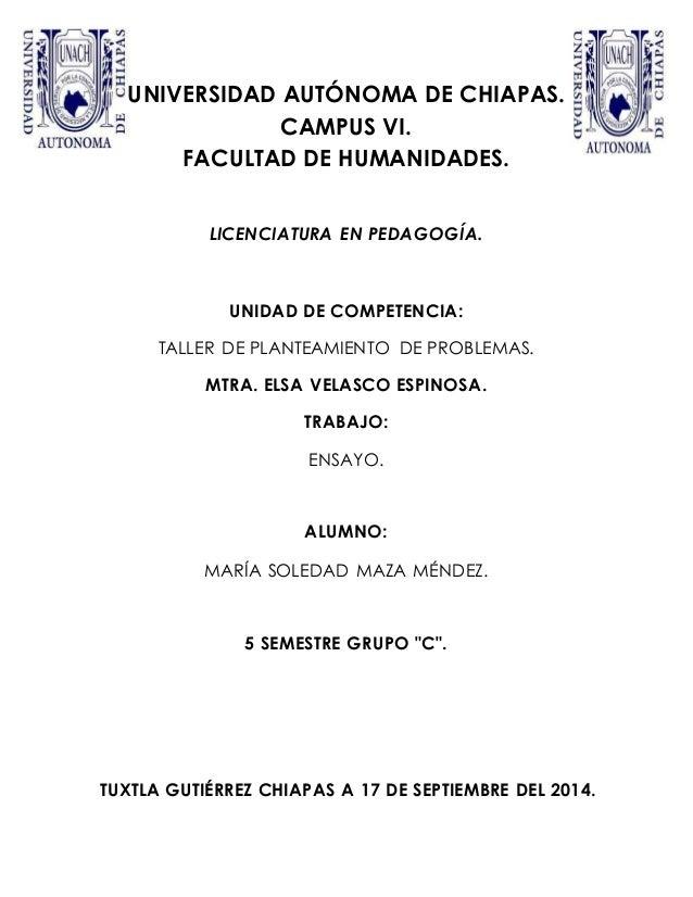 UNIVERSIDAD AUTÓNOMA DE CHIAPAS.  CAMPUS VI.  FACULTAD DE HUMANIDADES.  LICENCIATURA EN PEDAGOGÍA.  UNIDAD DE COMPETENCIA:...