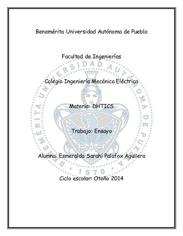 Benemérita Universidad Autónoma de Puebla Facultad de Ingenierías Colegio Ingeniería Mecánica Eléctrica Materia: DHTICS Tr...