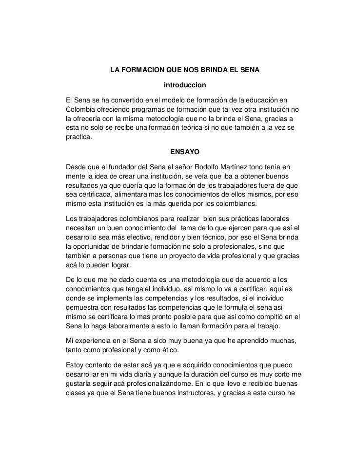 LA FORMACION QUE NOS BRINDA EL SENA<br />introduccion<br />El Sena se ha convertido en el modelo de formación de la educac...