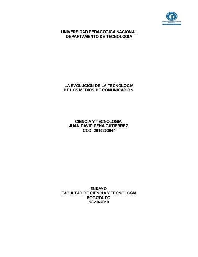 UNIVERSIDAD PEDAGOGICA NACIONAL   DEPARTAMENTO DE TECNOLOGIA      LA EVOLUCION DE LA TECNOLOGIA  DE LOS MEDIOS DE COMUNICA...