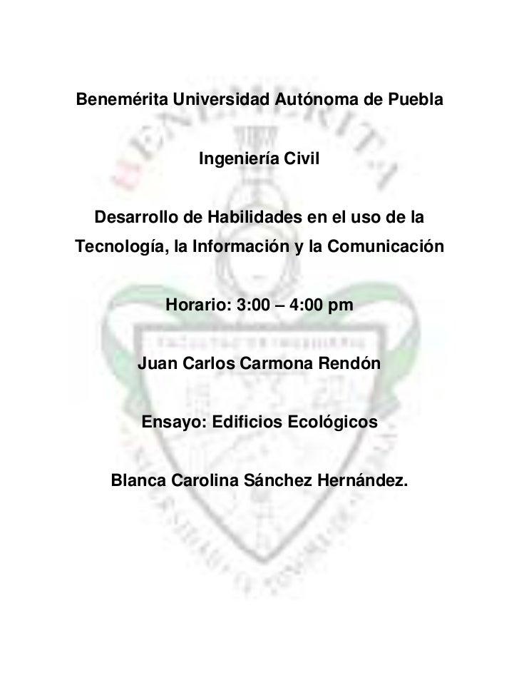 Benemérita Universidad Autónoma de Puebla               Ingeniería Civil  Desarrollo de Habilidades en el uso de laTecnolo...